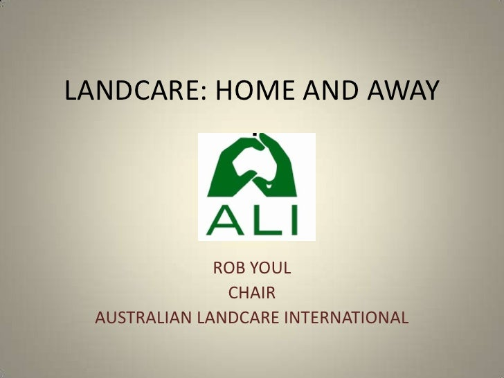 Landcare: home and away. Rob Youl