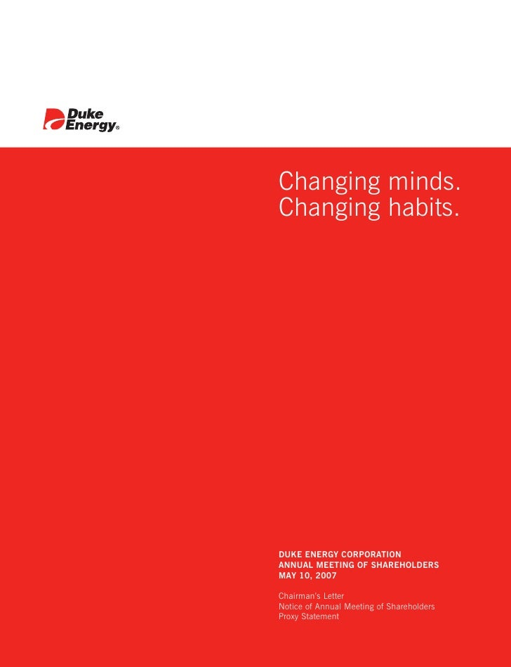 Changing minds. Changing habits.     DUKE ENERGY CORPORATION ANNUAL MEETING OF SHAREHOLDERS MAY 10, 2007  Chairman's Lette...