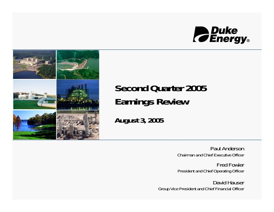Second Quarter 2005 Earnings Review August 3, 2005                                            Paul Anderson               ...