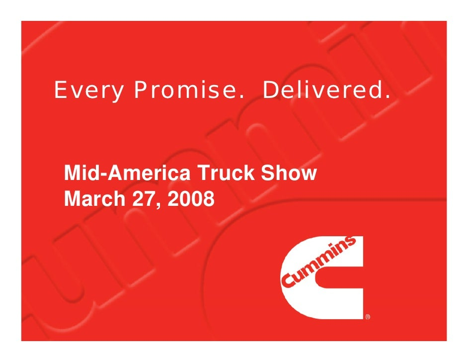 Every Promise. Delivered.   Mid-America Truck Show March 27, 2008