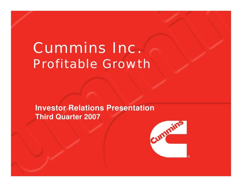Cummins Inc. Profitable Growth   Investor Relations Presentation Third Quarter 2007