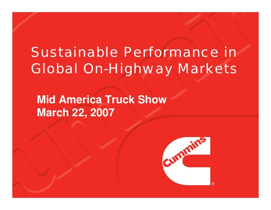 Sustainable Performance in Global On-Highway Markets  Mid America Truck Show March 22, 2007