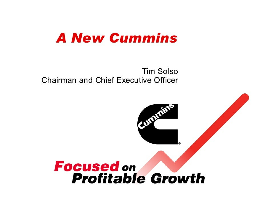 A New Cummins                           Tim Solso Chairman and Chief Executive Officer