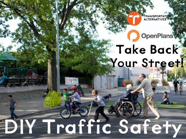 Take Back Your Street!  DIY Traffic Safety