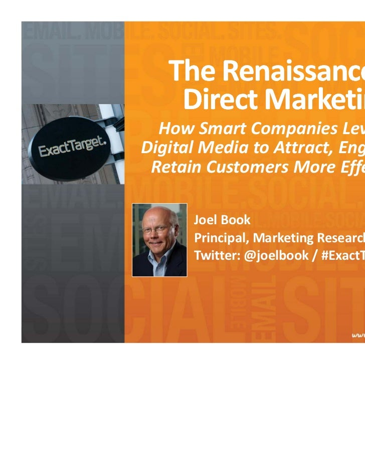 The Renaissance of     Direct Marketing  How Smart Companies Leverage Digital Media to Attract, Engage and  Retain Custome...