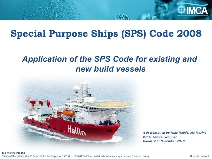 ~ A presentation by Mike Meade, M3 Marine  IMCA  Annual Seminar Dubai, 23 rd  November 2010 Application of the SPS Code fo...