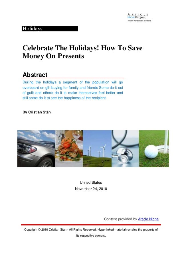 Holidays Celebrate The Holidays! How To Save Money On Presents Abstract During the holidays a segment of the population wi...