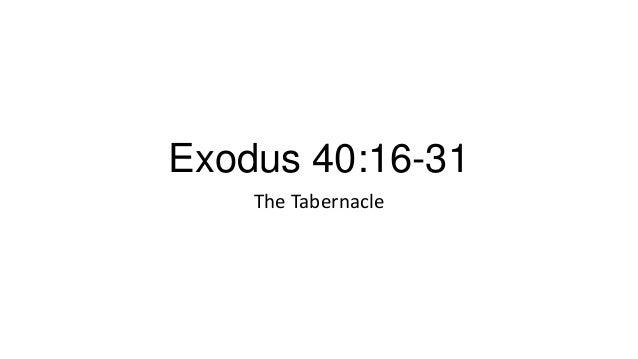 Exodus 40:16-31 The Tabernacle