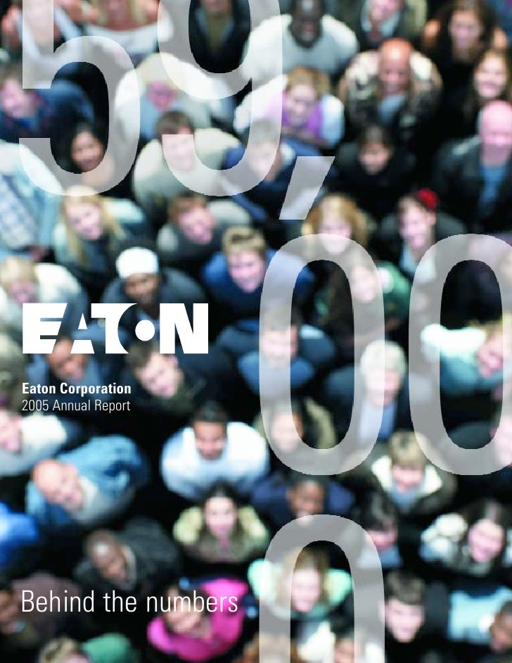 Eaton Corporation 2005 Annual Report     Behind the numbers