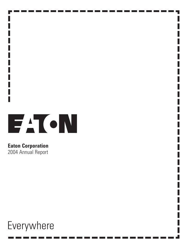 Eaton Corporation 2004 Annual Report     Everywhere                      1