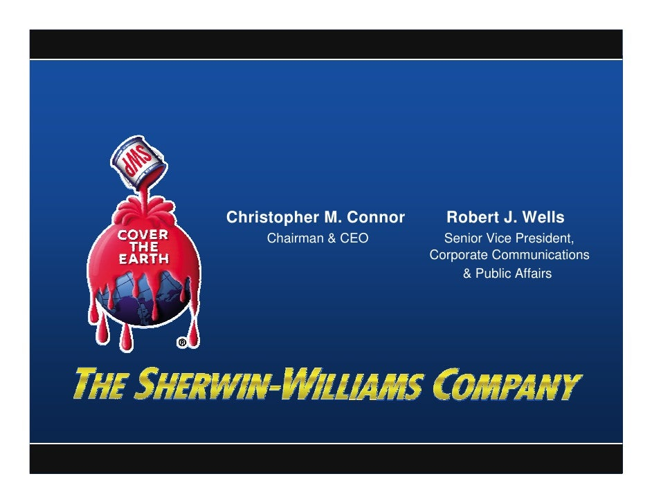 Christopher M. Connor     Robert J. Wells     Chairman & CEO        Senior Vice President,                         Corpora...