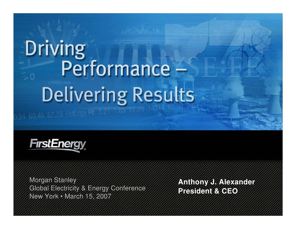 Morgan Stanley                           Anthony J. Alexander Global Electricity & Energy Conference   President & CEO New...