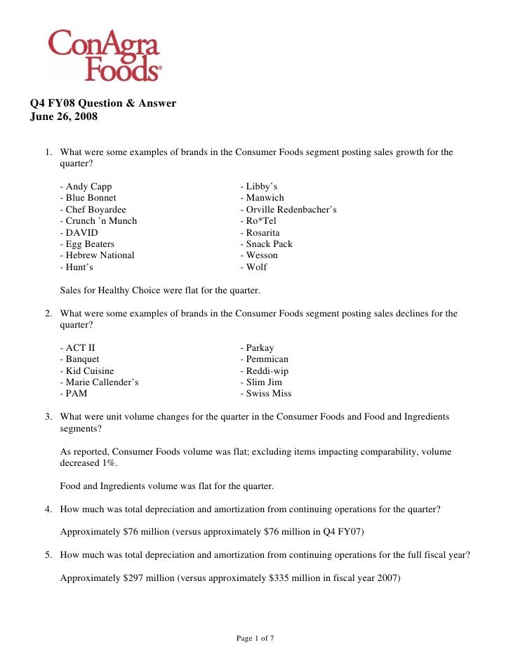 Q4 FY08 Question & Answer June 26, 2008    1. What were some examples of brands in the Consumer Foods segment posting sale...