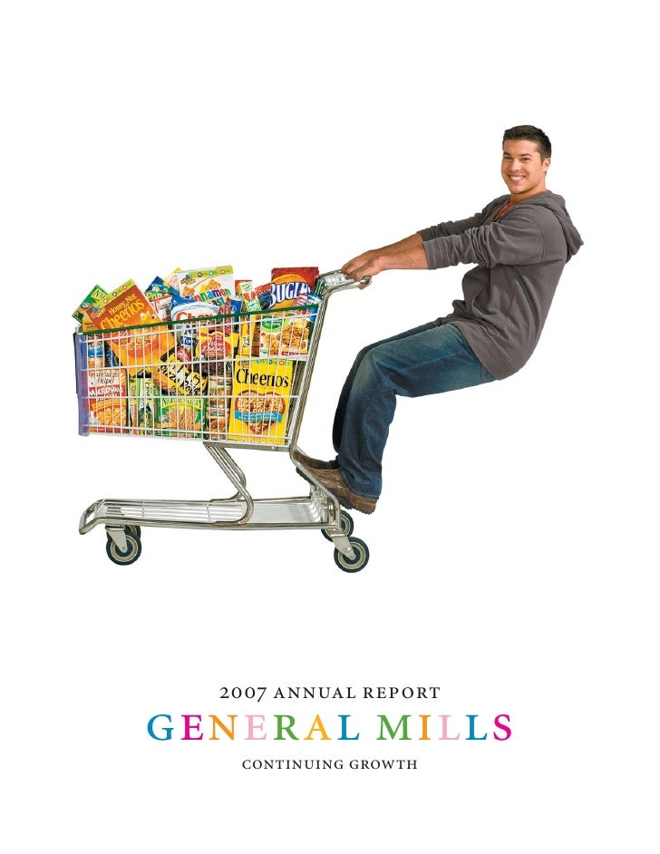 2007 annual report general mills    continuing growth