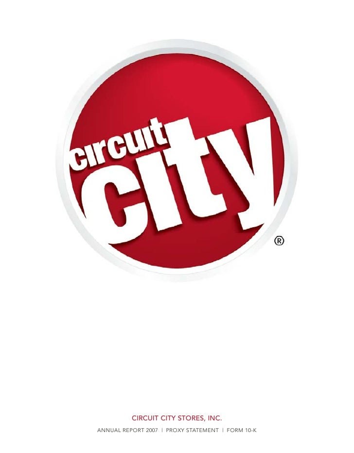 CIRCUIT CITY STORES, INC. ANNUAL REPORT 2007 | PROXY STATEMENT | FORM 10-K