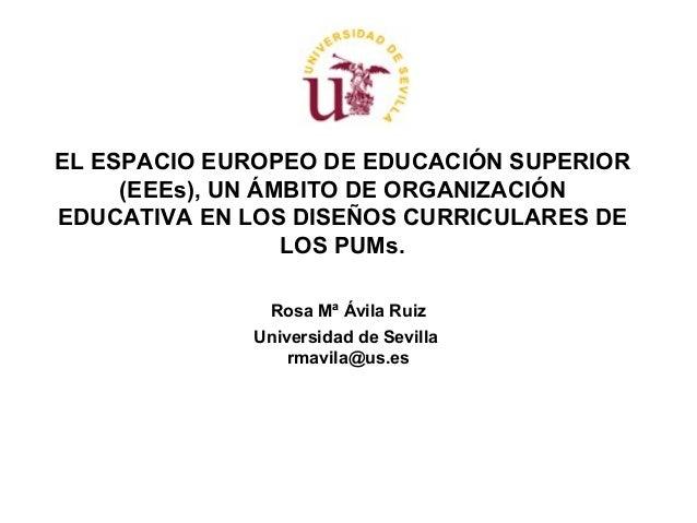 EL ESPACIO EUROPEO DE EDUCACIÓN SUPERIOR (EEEs), UN ÁMBITO DE ORGANIZACIÓN EDUCATIVA EN LOS DISEÑOS CURRICULARES DE LOS PU...