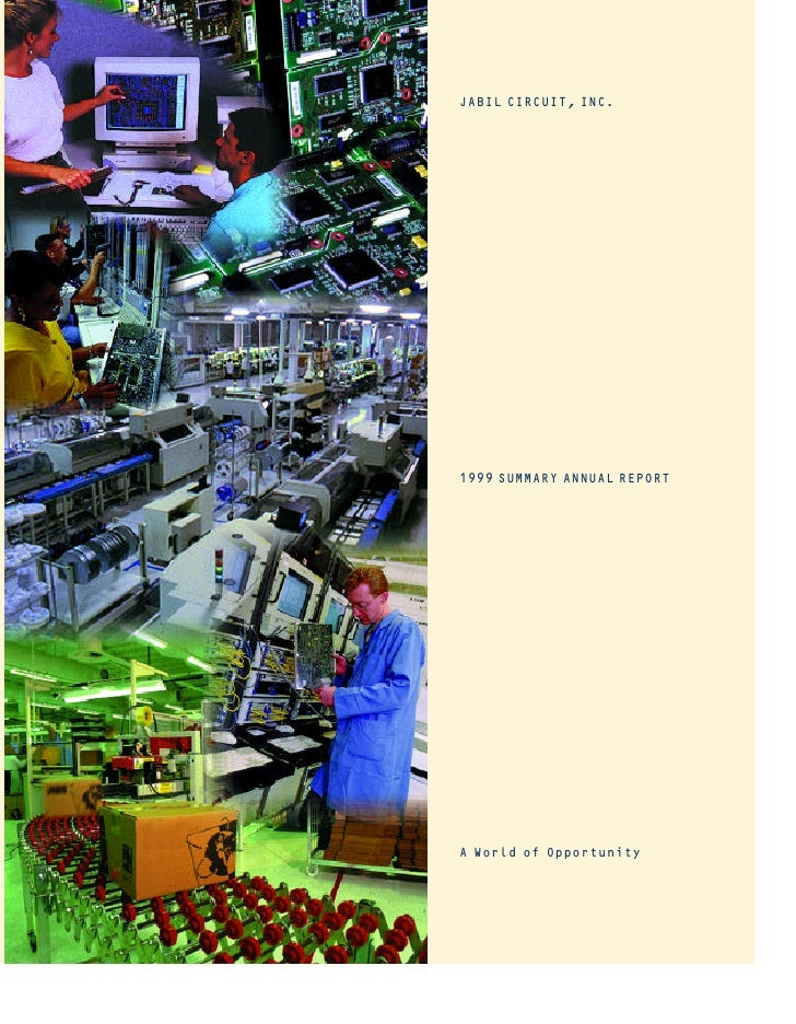 JABIL CIRCUIT, INC.     1999 SUMMARY ANNUAL REPORT     A World of Opportunity