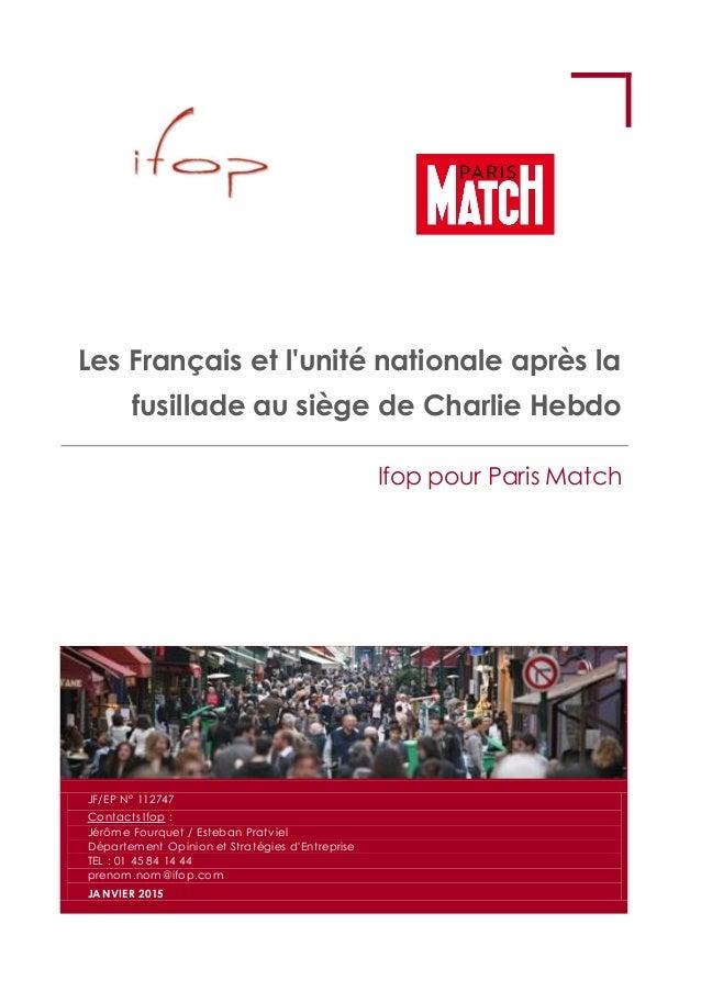 Les Français et l'unité nationale après la fusillade au siège de Charlie Hebdo Ifop pour Paris Match JF/EP N° 112747 Conta...