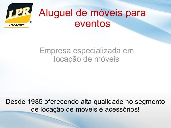 Aluguel de móveis para eventos Empresa especializada em locação de móveis Desde 1985 oferecendo alta qualidade no segmento...