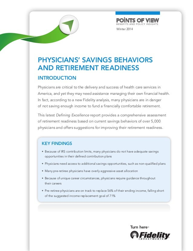 Physicians' Savings Behaviors and Retirement Readiness Key Findings • Because of IRS contribution limits, many physicians...