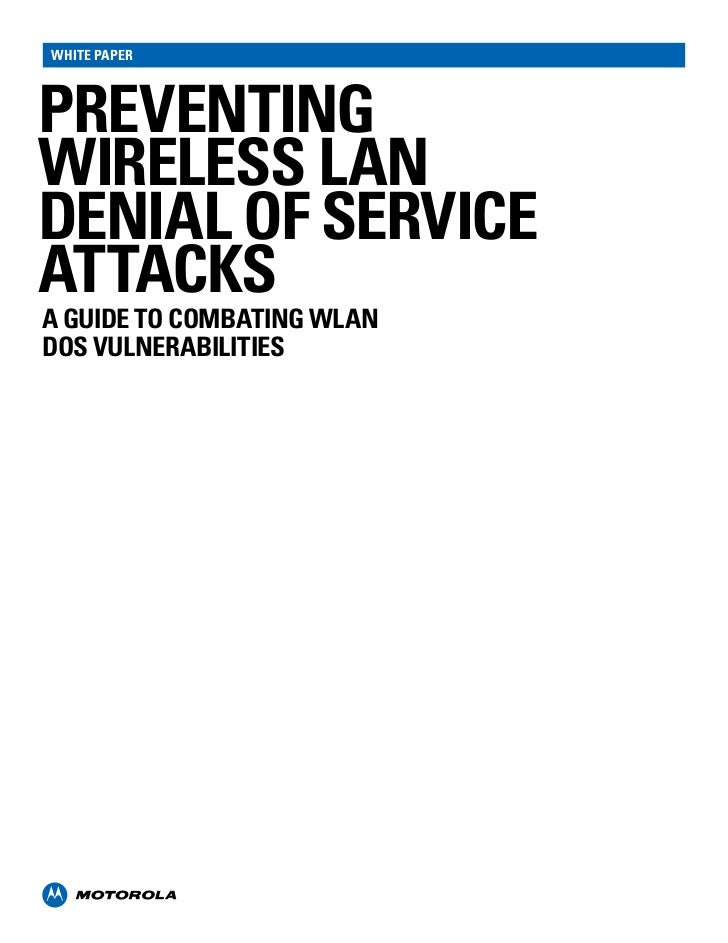 white paperPREVENTINGWIRELESS LANDENIAL OF SERVICEATTACKSA Guide to combating WLANDoS Vulnerabilities
