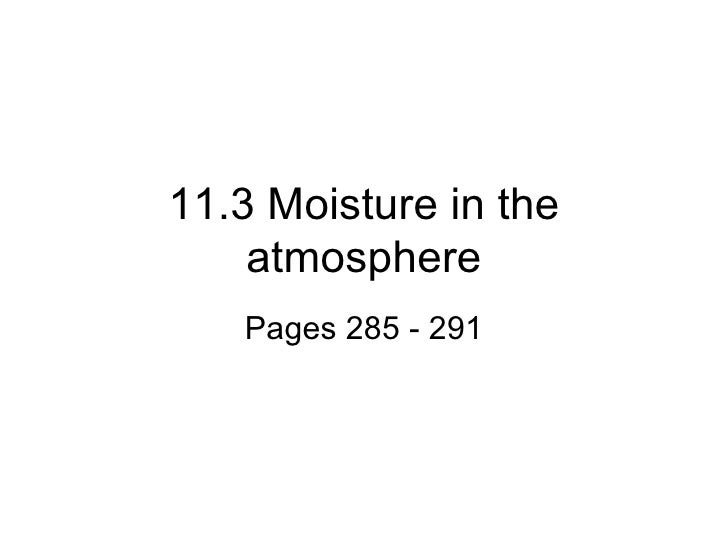 11.3 Moisture in the atmosphere Pages 285 - 291