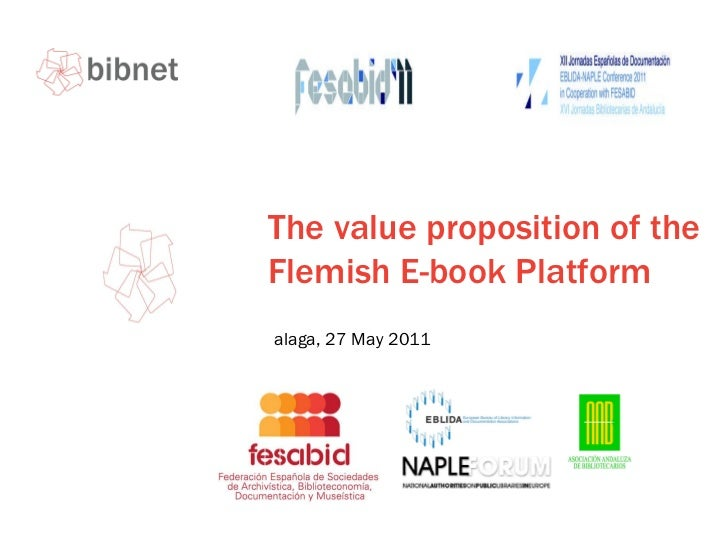 The value proposition of the Flemish E-book Platform Malaga, 27 May 2011