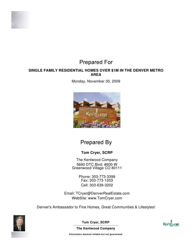 SINGLE FAMILY RESIDENTIAL HOMES OVER $1M IN THE DENVER METRO                             AREA                       Monday...