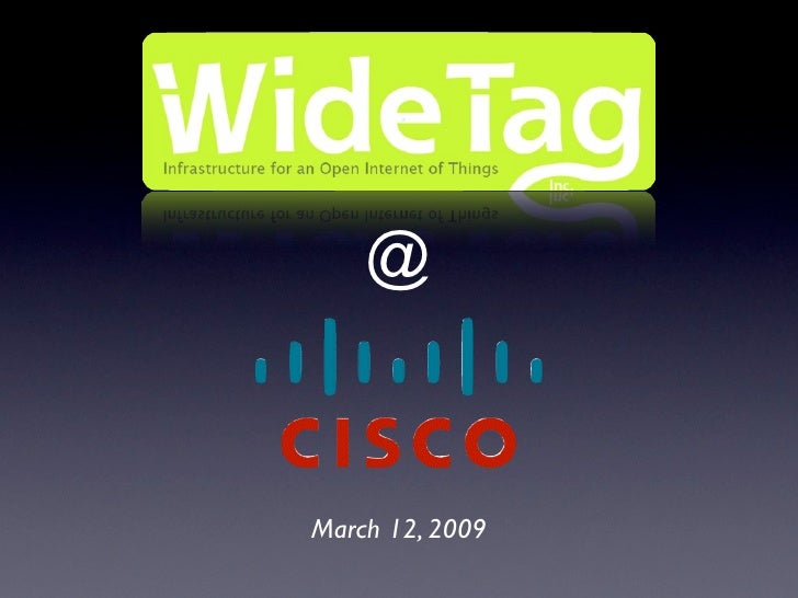 Spimes With WideTag At CISCO