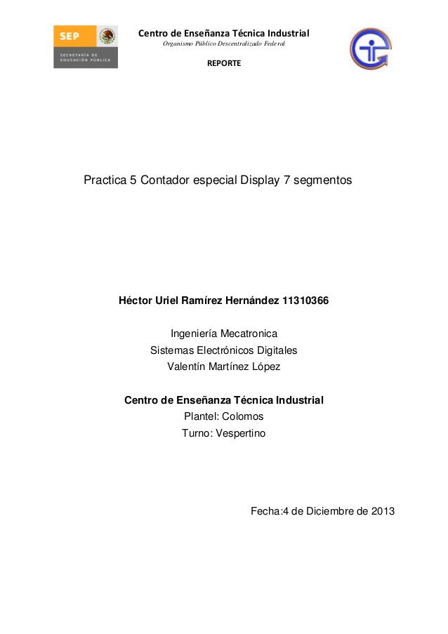 Centro de Enseñanza Técnica Industrial Organismo Público Descentralizado Federal  REPORTE  Practica 5 Contador especial Di...