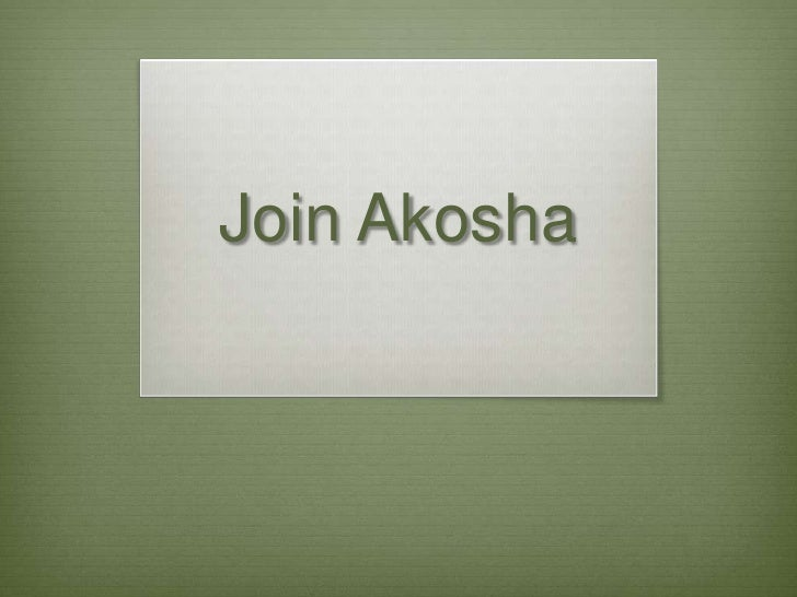 Join Akosha