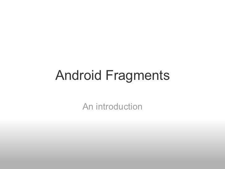 Android Fragments An introduction