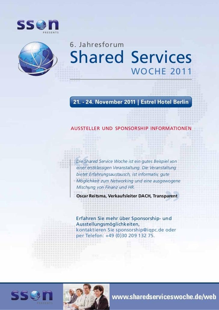 6. JahresforumShared Services                            Woche 201121. - 24. November 2011 | Estrel Hotel BerlinAuSSteller...