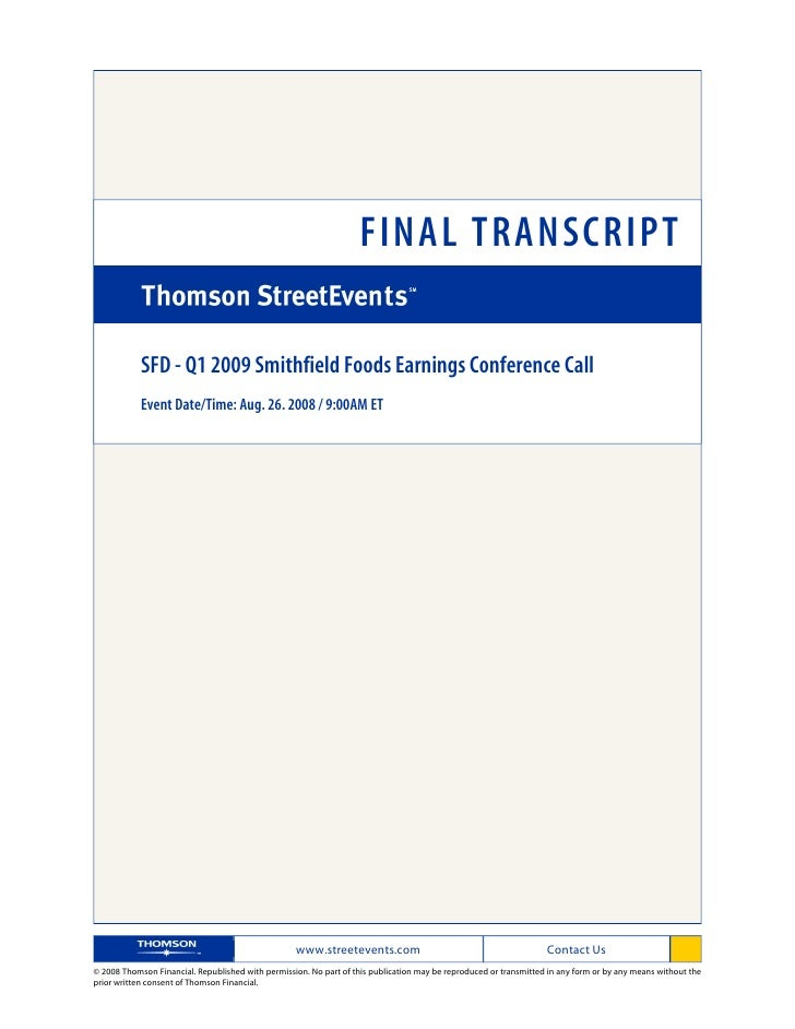 FINAL TRANSCRIPT              SFD - Q1 2009 Smithfield Foods Earnings Conference Call             Event Date/Time: Aug. 26...