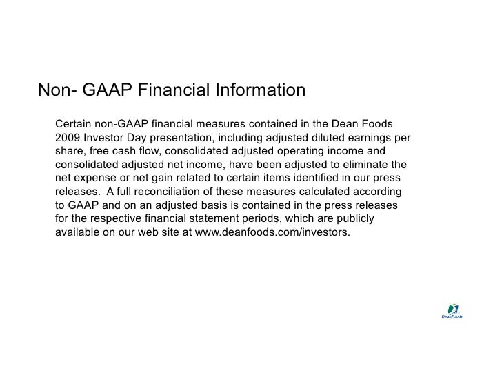 Non- GAAP Financial Information   Certain non-GAAP financial measures contained in the Dean Foods   2009 Investor Day pres...