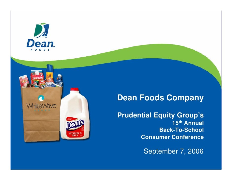 Dean Foods Company  Prudential Equity Group's                15th Annual            Back-To-School       Consumer Conferen...