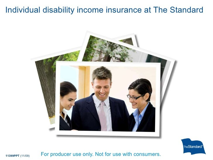 Individual disability income insurance at The Standard For producer use only. Not for use with consumers.