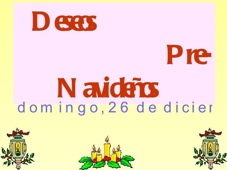 Deseos  Pre-Navideños  domingo, 26 de diciembre de 2010