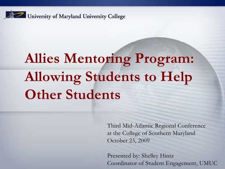 Allies Mentoring Program: Allowing Students to Help Other Students Third Mid-Atlantic Regional Conference at the College o...