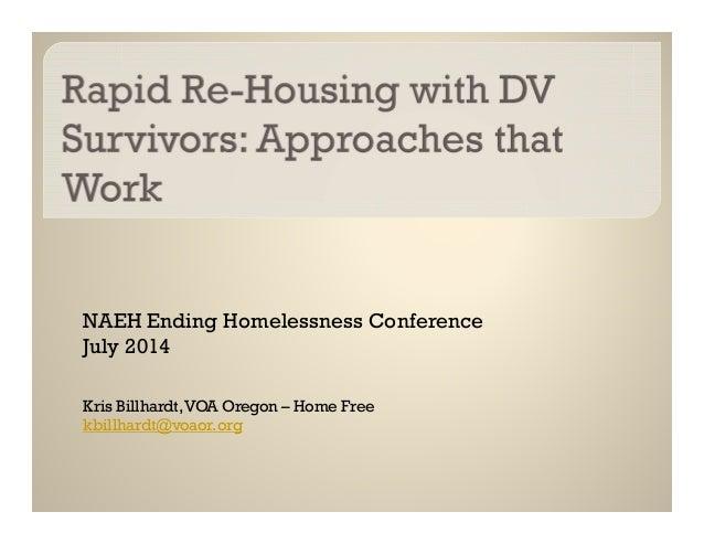 NAEH Ending Homelessness Conference July 2014 Kris Billhardt,VOA Oregon – Home Free kbillhardt@voaor.org