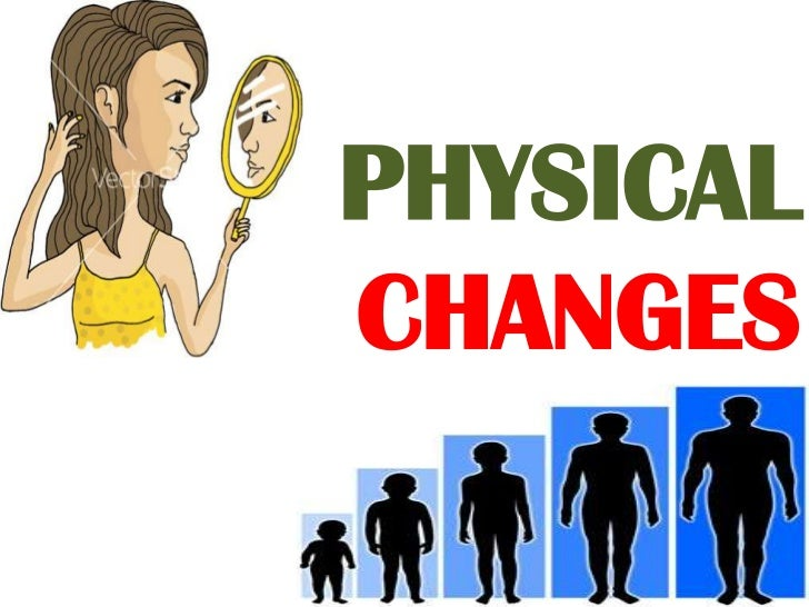 PHYSICAL CHANGES report
