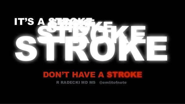 Stroke Emergency! Don't Have a Stroke ....