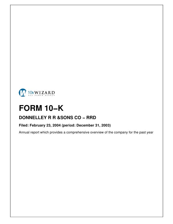 FORM 10−K DONNELLEY R R &SONS CO − RRD Filed: February 23, 2004 (period: December 31, 2003) Annual report which provides a...