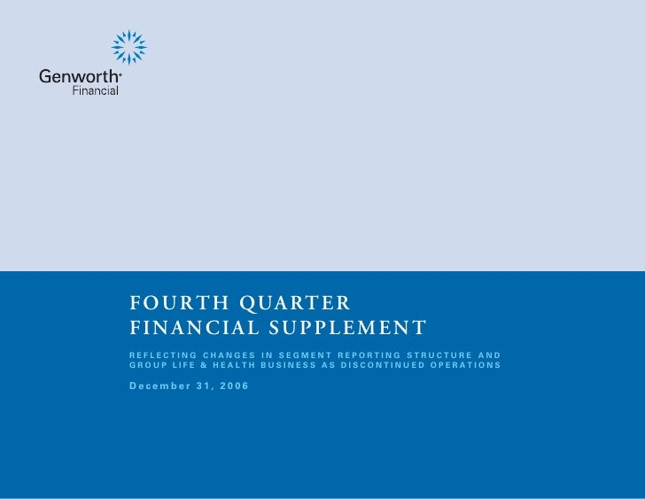 F O U R T H QUA RT E R FINANCIAL SUPPLEMENT REFLECTING CHANGES IN SEGMENT REPORTING STRUCTURE AND GROUP LIFE & HEALTH BUSI...
