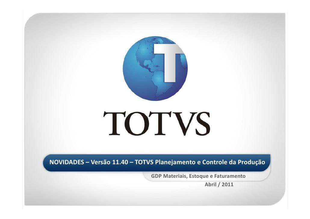 TOTVS Planejamento e Controle da Produção - Novidades 11.40