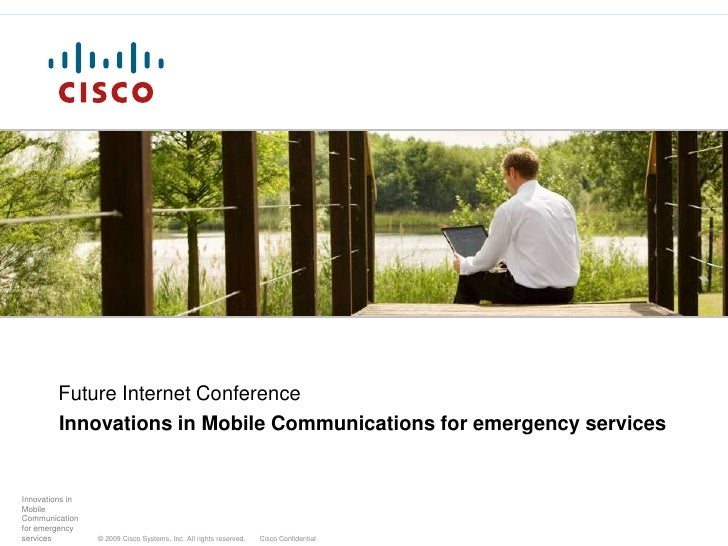 Future Internet Conference<br />Innovations in Mobile Communications for emergency services<br />