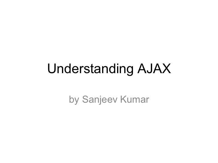Understanding AJAX by Sanjeev Kumar
