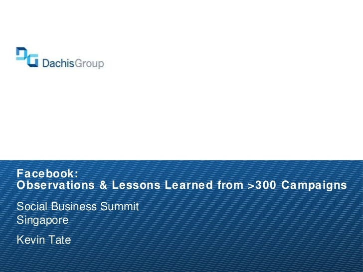 2011 SBS Singapore | Putting Facebook to Work Effectively: Lessons From Over 300 Campaigns