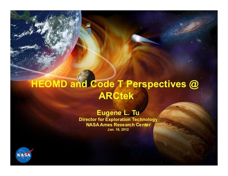 HEOMD and Code T Perspectives @           ARCtek               Eugene L. Tu        Director for Exploration Technology    ...