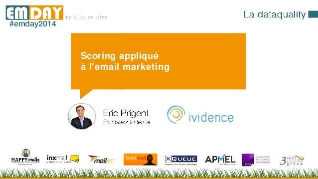 by Clic et SiteEMDAY#emday2014 Scoring appliqué à l'email marketing